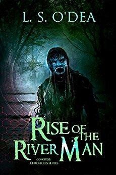 Conguise Chronicles: The Rise of the River-Man: An exciting horror action adventure